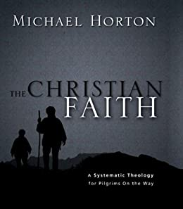 The christian faith a systematic theology for pilgrims on the way the christian faith a systematic theology for pilgrims on the way by horton fandeluxe Images