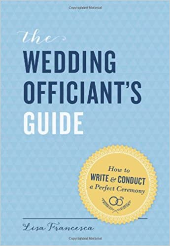 The Wedding Officiant\'s Guide: How to Write and Conduct a Perfect ...