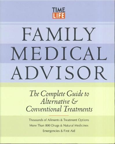 Family Medical Advisor: The Complete Guide to Alternative & Conventional Treatments