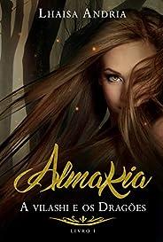 Almakia I: A vilashi e os Dragões