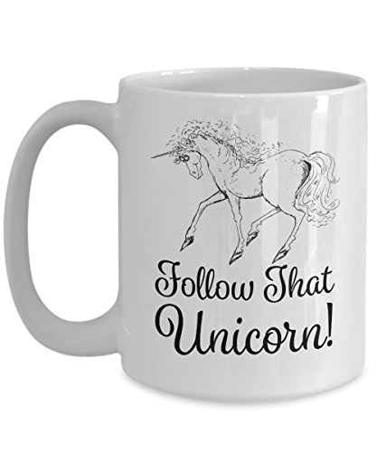 Follow that Unicorn Funny Picture Mug - Great Birthday Gift for Friends, Co workers, Girls, Girlfriends, Mom, Daughter, Sister, Wife, Nana