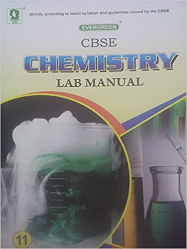 Buy evergreen cbse chemistry lab manual class 11th Book