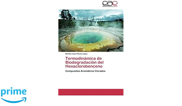 Termodinamica de Biodegradacion del Hexaclorobenceno: Amazon.es ...