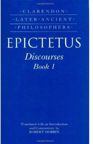 Epictetus Discourses : Book 1 (Clarendon Later Ancient Philosophers)
