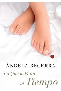 Lo Que le Falta al Tiempo (Spanish Edition)