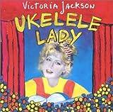Ukelele Lady by Victoria Jackson (1995-03-14)