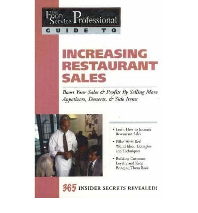Read Online [(The Food Service Professionals Guide to Increasing Restaurant Sales: Boost Your Profits by Selling More Appetizers, Desserts, and Side Items)] [Author: B.J. Granberg] published on (January, 2003) pdf epub
