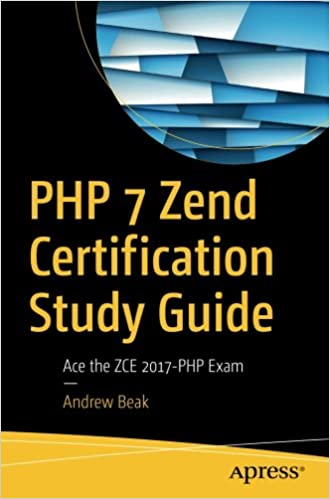 PHP 7 Zend Certification Study Guide: Ace the ZCE 2017-PHP Exam ...