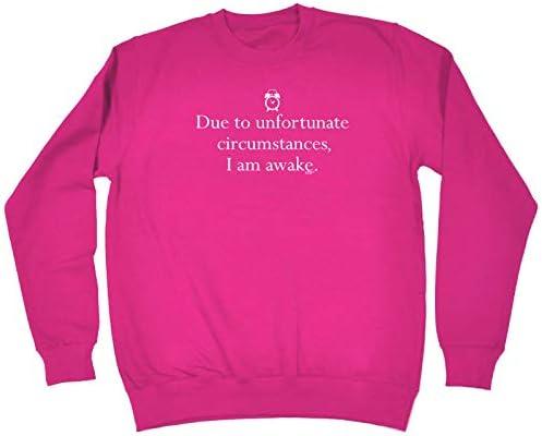 Due To Unfortunate Circumstances I am Awake Sweater Top Jumper Sweatshirt Funny