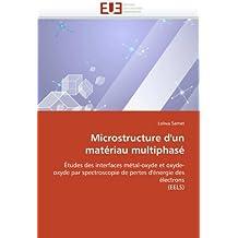 Microstructure d'un matériau multiphasé: Études des interfaces métal-oxyde et oxyde-oxyde par spectroscopie de pertes d'énergie des électrons (EELS)