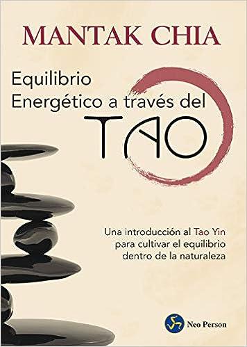Equilibrio Energético A Través Del Tao. Una Introducción Al ...