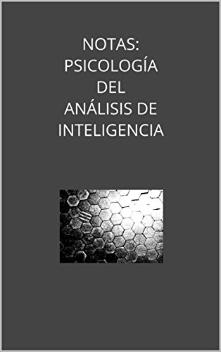 NOTAS: PSICOLOGÍA DEL ANÁLISIS DE INTELIGENCIA