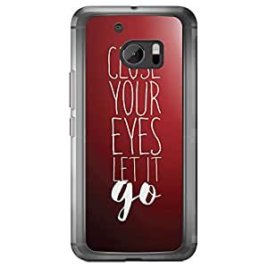 Loud Universe HTC M10 Close Your Eyes Let It Go Printed Transparent Edge Case, Red