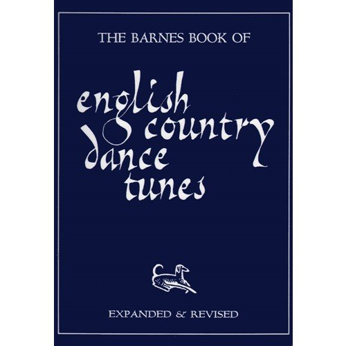 The Barnes Book of English Country Dance (English Country Tunes)