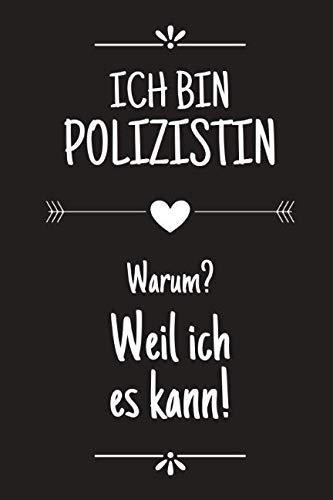 Ich bin Polizistin: DIN A5 • 120 Seiten Punkteraster • Deko • Kalender • Lustiges Notizbuch • Notizblock • Block • Terminkalender • Geschenkidee • ... Arbeitskollegin • Geburtstag (German Edition) (Brille Billig)