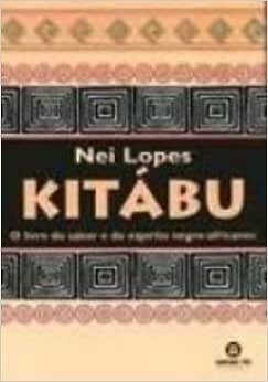 Kitabu. O Livro Do Saber E Do Espirito Negro-Africanos