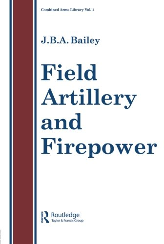 Field Artillery and Firepower (Combined Army's Library Series, Vol 1)