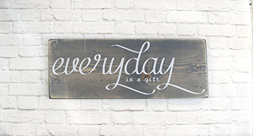Grey Everyday Is A Gift Wooden Sign, Wood Decor with Quotes