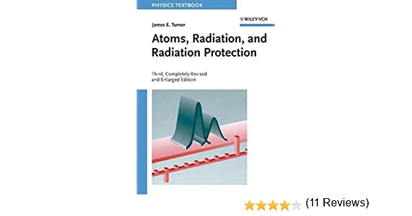 Atoms radiation and radiation protection james e turner atoms radiation and radiation protection james e turner 9783527406067 amazon books fandeluxe Gallery