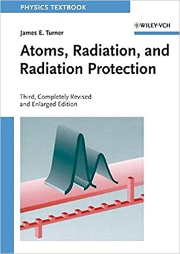 Atoms radiation and radiation protection james e turner atoms radiation and radiation protection 3rd edition fandeluxe Gallery