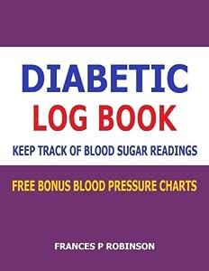 Diabetic Log Book: Keep Track of Blood Sugar Readings in this Diabetic Log Book