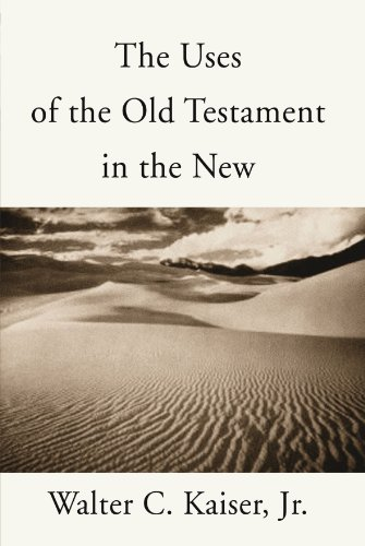 The Uses of the Old Testament in the New: (New Testament Use Of The Old Testament)