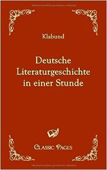 Deutsche Literaturgeschichte in einer Stunde (Classic Pages) (German Edition) by Klabund (2010-04-12)