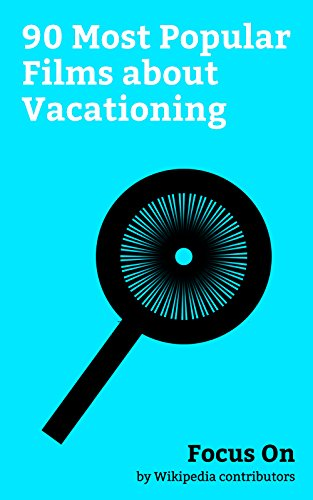 Focus On: 90 Most Popular Films about Vacationing: Dirty Dancing, Snatched (2017 film), The Beach (film), Vacation (2015 film), Grown Ups 2, Hotel Transylvania, ... Hotel Transylvania 3: Summer Vacation, etc.