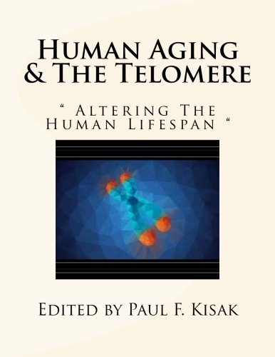 Human Aging & The Telomere: