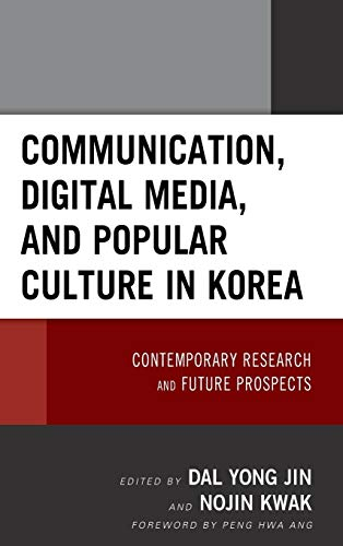 Book cover from Communication, Digital Media, and Popular Culture in Korea: Contemporary Research and Future Prospects by Min Jin Lee