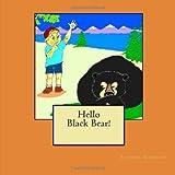 Hello Black Bear, Stephen Biddulph, 1497484421