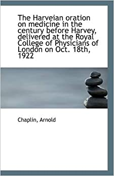 Book The Harveian oration on medicine in the century before Harvey, delivered at the Royal College of Phy