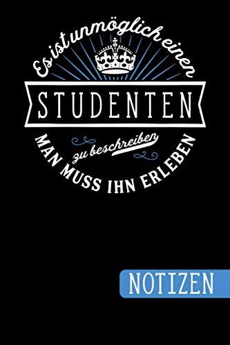 Es ist unmöglich einen Studenten zu beschreiben - Man muss ihn erleben: Geschenk für Studierende: blanko Notizbuch | Journal | To Do Liste für ... Notizen - Tolle Geschenkidee (German Edition) (Rabatt Damen)