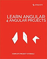 Learn Angular: 4 Angular Projects Front Cover