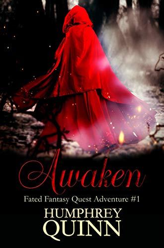 Awaken (First in Series Epic Fantasy Intrigue) (A Fated Fantasy Quest Adventure Book 1) by [Humphrey-D'aigle, Rachel, Quinn,Humphrey]