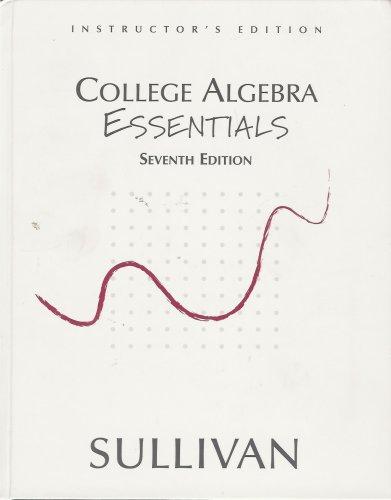 College Algebra Essentials Instuctors Edition
