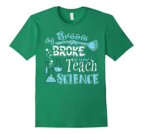 [Mens Halloween Costumes My Broom Broke So I Teach Science T Shirt 3XL Kelly Green] (Biology Halloween Costume Ideas)