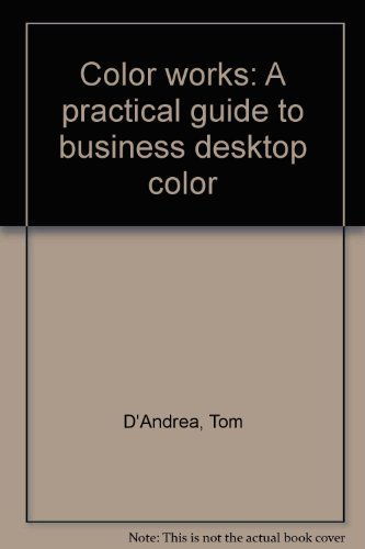 (Color works: A practical guide to business desktop)