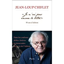 """"""" Je n'ai pas encore le titre """", 50 ans d'édition (French Edition)"""