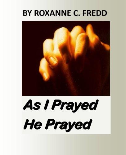 Read Online As I Prayed He Prayed (Volume 1) PDF