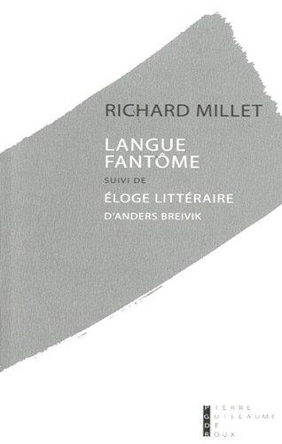 Langue fantôme : Essai sur la paupérisation de la littérature suivi de Eloge littéraire d'Anders Breivik