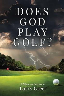 Does God Play Golf?