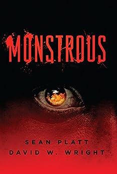 Monstrous by [Platt, Sean, Wright, David W.]