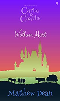 Wallum Mart (The Adventures of Carlee and Charlie #4) by [Dean, Matthew]