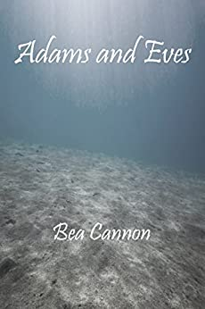 Adams and Eves by [Cannon, Bea]