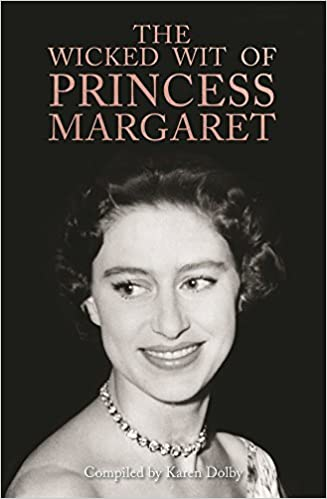 The Wicked Wit Of Princess Margaret Amazoncouk Karen Dolby