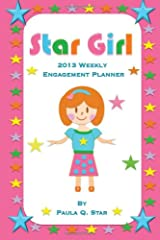Star Girl 2013 Weekly Engagement Planner (2nd Edition) Paperback