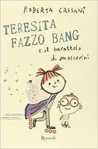 Teresita Fazzo Bang e il barattolo di moscerini: 9788817071871: Amazon