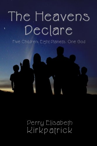 The Heavens Declare: Five Children, Eight Planets, One God