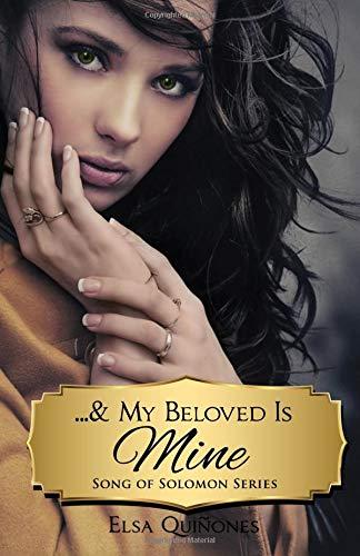 ...& My Beloved Is Mine (Song of Solomon) (Volume 2) [Quinones, Elsa] (Tapa Blanda)